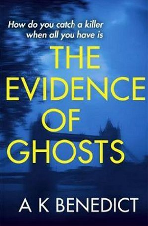 The Evidence of Ghosts, A.K. Benedict
