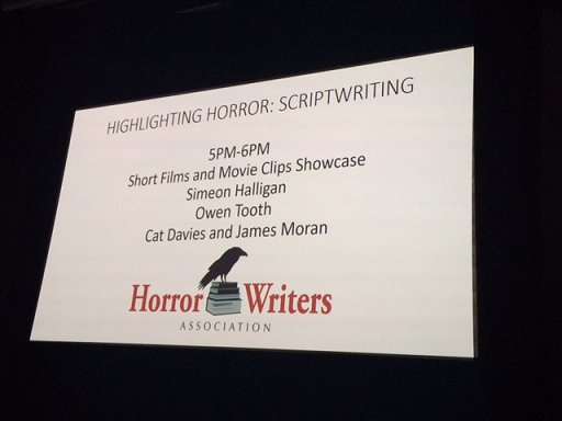 Highlighting Horror: Scriptwriting. Short Films and Movie Clips Showcase. Simeon Halligan, Owen Tooth, Cat Davies and James Moran