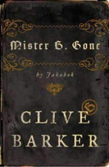 Mr B Gone, by Clive Barker