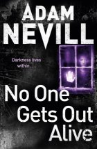 No One Gets Out Alive, Adam Nevill