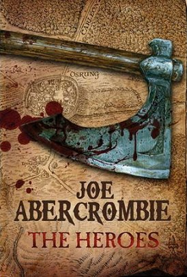 The Heroes, by Joe Abercrombie