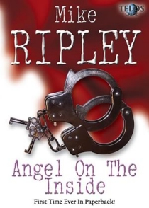 Angel on the Inside, Mike Ripley
